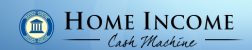Home Income Cash Machine logo